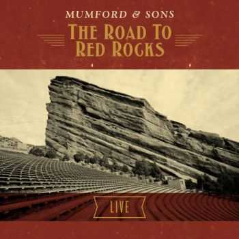 Mumford & Sons - The Road To Red Rocks (Live) (2013)