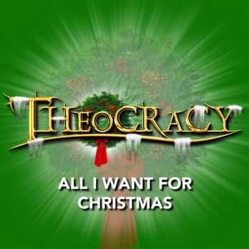 Theocracy - All I Want For Christmas (2014)