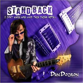 Dan Doiron - Stand Back... I Don't Know How Loud This Thing Gets... 2015