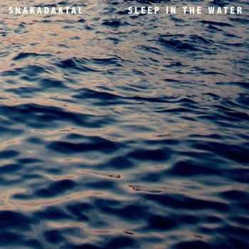 Snakadaktal – Sleep in the Water (2013)