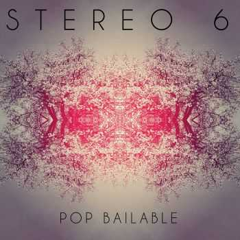 Stereo 6 - Pop Bailable (2015)