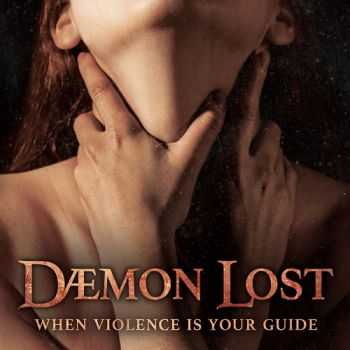 Daemon Lost (Dæmon Lost) - When Violence Is Your Guide (2015)