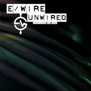 e/Wire - unWired (2014)