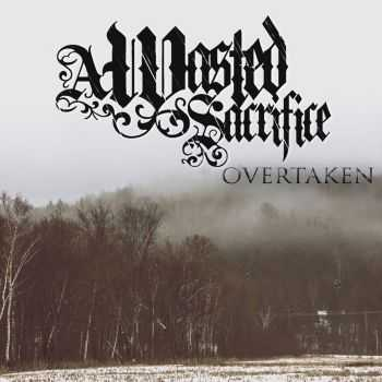 A Wasted Sacrifice - Overtaken (EP) (2015)