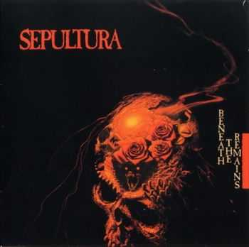 Sepultura - Beneath The Remains (1989) (1997 Remasters)