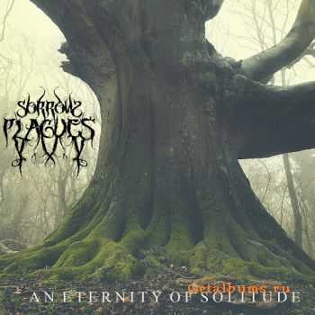 Sorrow Plagues - An Eternity Of Solitude (EP) (2015)