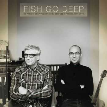 Fish Go Deep -  Draw the Line (2012);  So Far So Deep Volume One LP (2014)