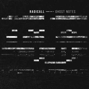 Radicall - Ghost Notes (2015)