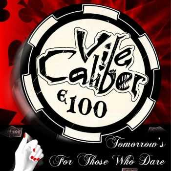 Vile Caliber - Tomorrow's For Those Who Dare (2015)