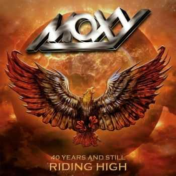 Moxy - 1974 to 2014 - 40 Years and Still Riding High (2015)
