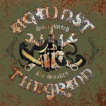 Against The Grain - Surrounded By Snakes (2013)