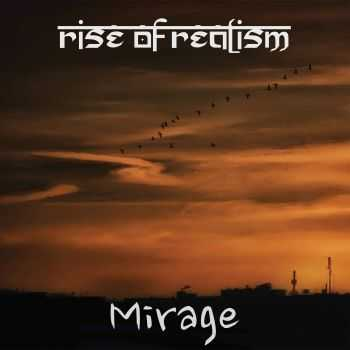 Rise Of Realism - Mirage (2015)