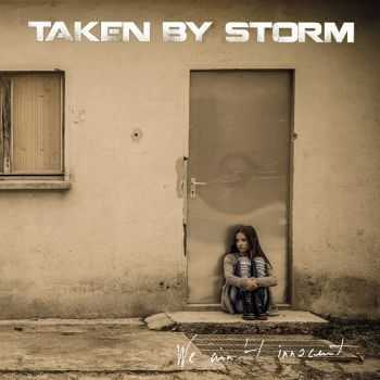 Taken By Storm - We Ain't Innocent (2015)