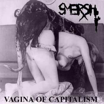 Smersh - Vagina Of Capitalism (2003)