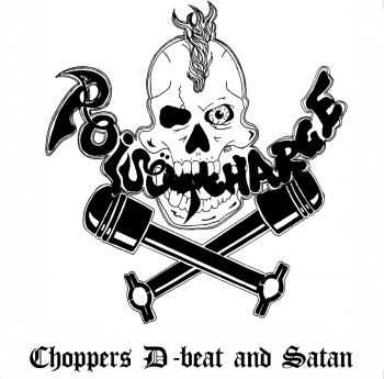 Poisöncharge - Choppers D-beat and Satan (2015)