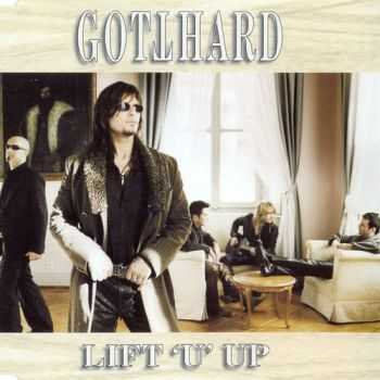 Gotthard - Lift U Up 2005 (Maxi Single)