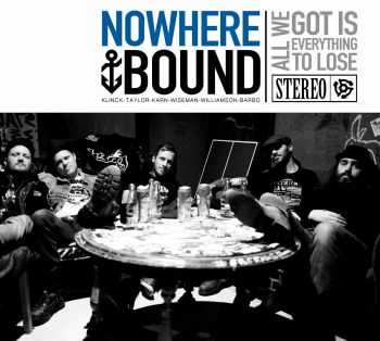 Nowherebound - All We Got Is Everything To Lose (2015)