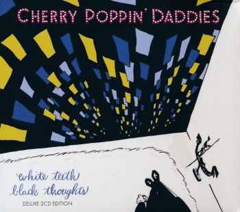 Cherry Poppin' Daddies - White Teeth, Black Thoughts (2013 2CD Deluxe Edition)