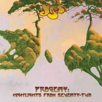 Yes - Progeny: Highlights From Seventy-Two (2015)