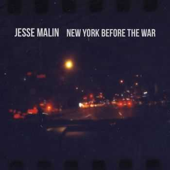 Jesse Malin - New York Before the War (2015)