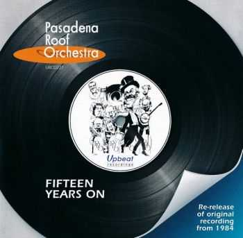 The Pasadena Roof Orchestra - Fifteen Years On (1984/ 2009)