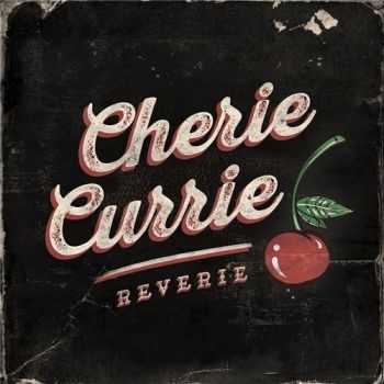Cherie Currie (ex-The Runaways) - Reverie (2015)