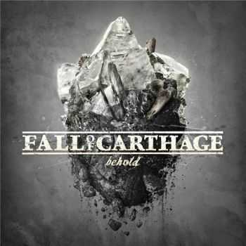 Fall Of Carthage - Behold (2015)