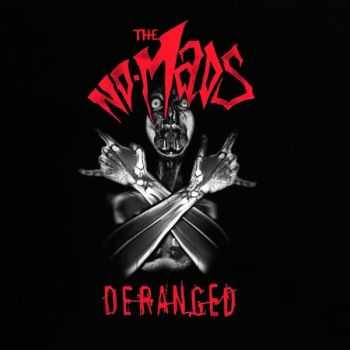 The No-Mads - Deranged (2006) [LOSSLESS]