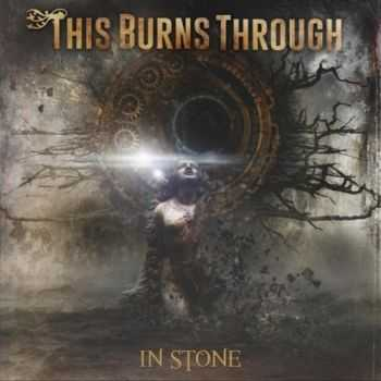 This Burns Through - In Stone (2015)