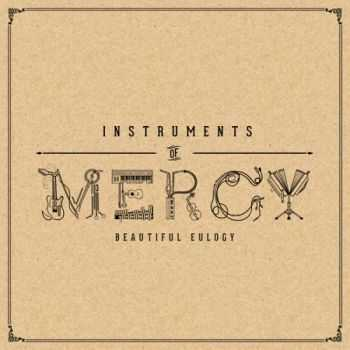 Beautiful Eulogy - Instruments of Mercy (2013)