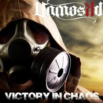 Unmaskd - Victory In Chaos (2015)