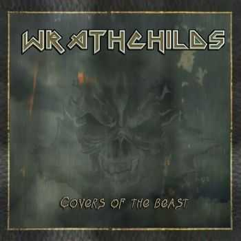 Wrathchilds - Covers Of The Beast (2015)