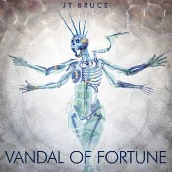 JT Bruce - Vandal Of Fortune (2015)