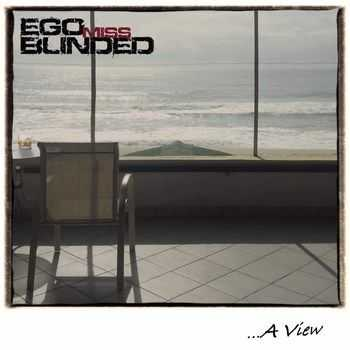 Ego Miss Blinded - ... A View (2015)