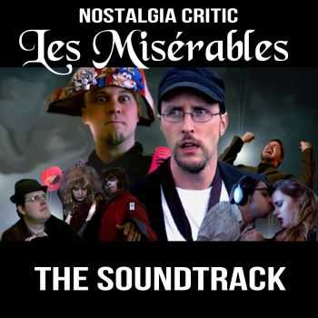 Brentalfloss - Nostalgia Critic: Les Miserables - The Soundtrack (2013)
