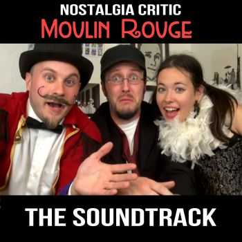 Brentalfloss - Nostalgia Critic: Moulin Rouge - The Soundtrack (2013)