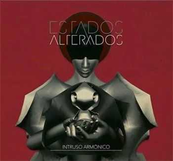 Estados Alterados - Intruso Armonico (2014)