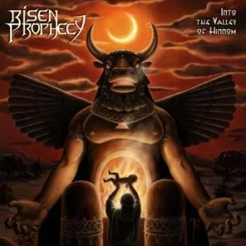Risen Prophecy - Into The Valley Of Hinnom (2015)