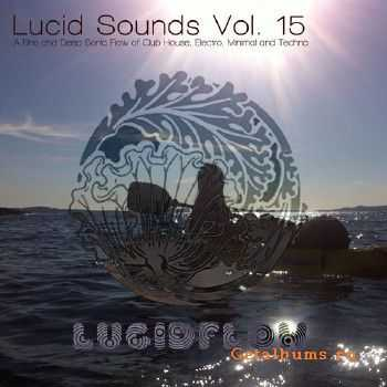 Lucid Sounds, Vol. 15 - A Faine and Deep Sonic Flow of Club House, Electro, Minimal and Techno (2015)