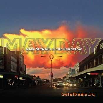 Mark Seymour & The Undertow - Mayday (2015)
