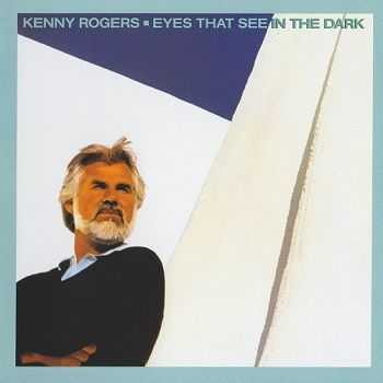 Kenny Rogers - Eyes That See In The Dark [Reissue] (2006)