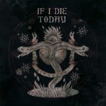 If I Die Today - Cursed (2015)