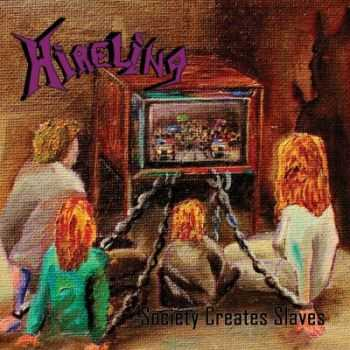 Hireling - Society Creates Slaves (2015)