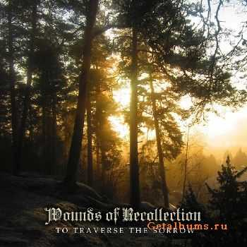 Wounds Of Recollection - To Traverse The Sorrow (2015)