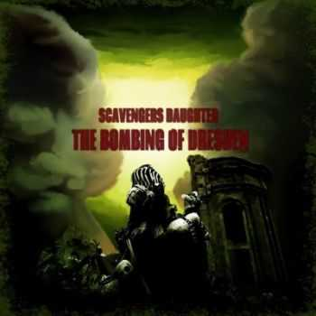 The Bombing of Dresden - Scavenger's Daughter (2014)