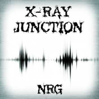 X-Ray Junction - NRG (EP) (2014)