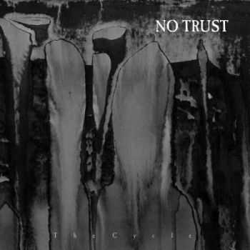 No Trust - The Cycle [EP] (2015)