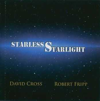 David Cross & Robert Fripp - Starless Starlight (2015)