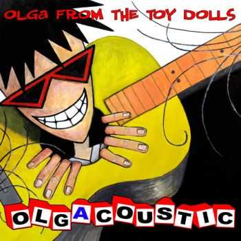 Olga From The Toy Dolls - Olgacoustic (2015)
