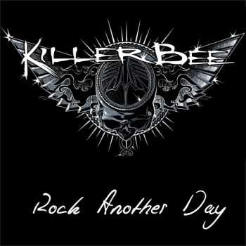 Killer Bee - Rock Another Day (Compilation) (2015)